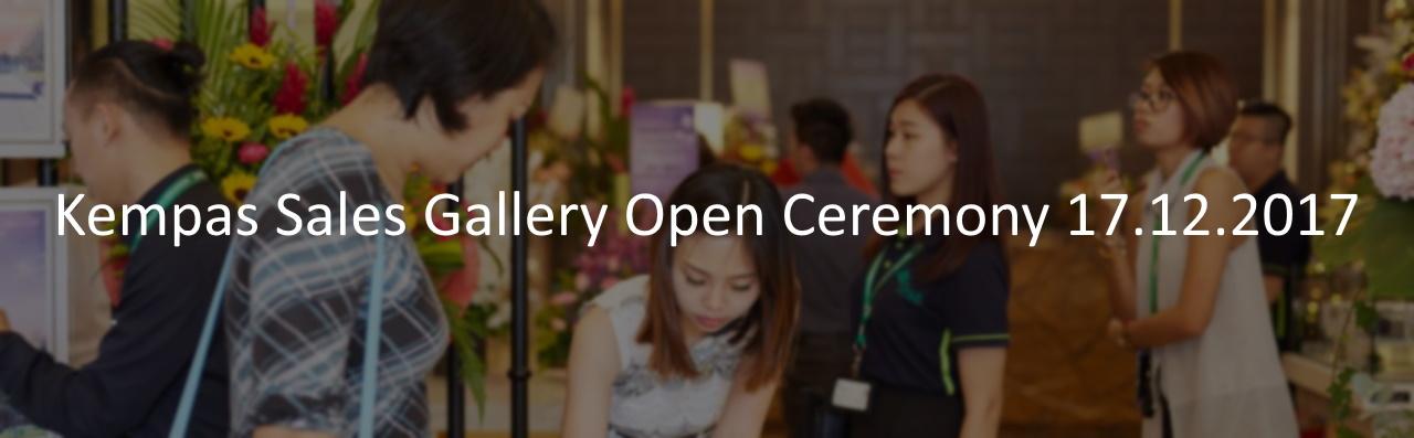 Kempas Sales Gallery Open Ceremony 17.12.2017